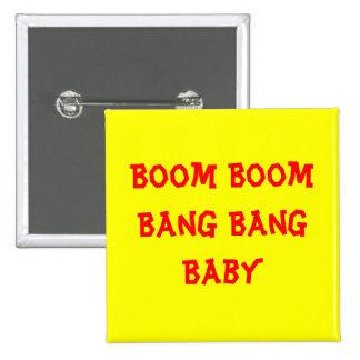 Boom Boom Bang Bang Baby 15 Cm Square Badge