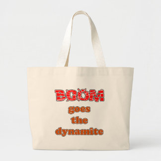 Boom Goes the Dynamite Bag