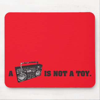 Boombox Is Not a Toy Mouse Mat