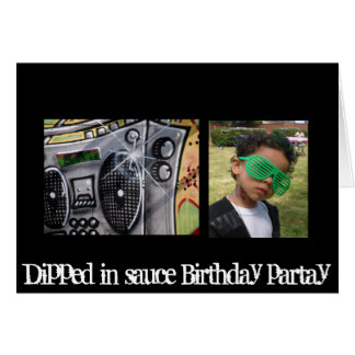 boombox, Jdizle, Dipped in sauce Birthday partay Greeting Card