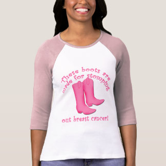 Boots Are Made for Stomping out Breast Cancer Tee Shirt
