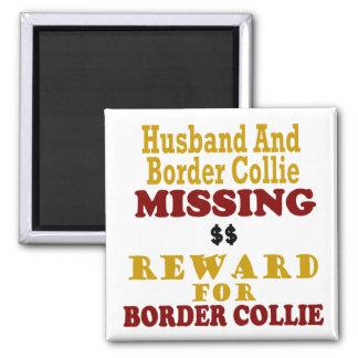 Border Collie  & Husband Missing Reward For Border Square Magnet