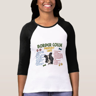 Border Collie Property Laws 4 T-Shirt