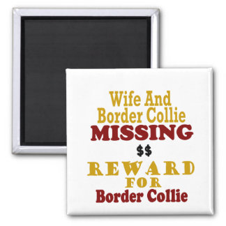 Border Collie & Wife Missing Reward For Border Col Magnet