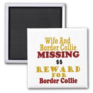 Border Collie & Wife Missing Reward For Border Col Square Magnet