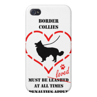 Border Collies Must Be Loved Case For iPhone 4