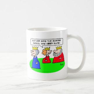 border patrol very rude king queen mother basic white mug