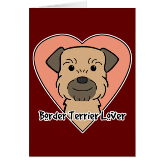 Border Terrier Lover Card