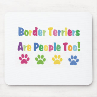 Border Terriers Are People Too Mouse Mat