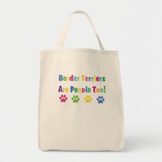 Border Terriers Are People Too Tote Bag