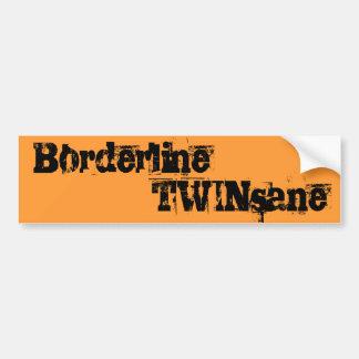 Borderline TWINsane Bumper Sticker