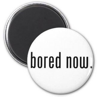 Bored Now 6 Cm Round Magnet
