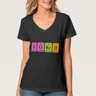 Bored periodic table word shirt