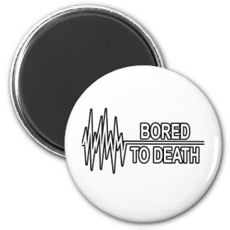 BORED TO DEATH 6 CM ROUND MAGNET