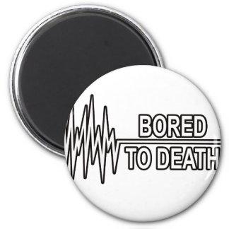 BORED TO DEATH FRIDGE MAGNET