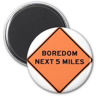 Boredom Next 5 Miles Highway Sign 6 Cm Round Magnet