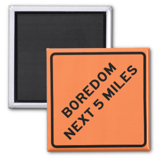 Boredom Next 5 Miles Highway Sign Square Magnet