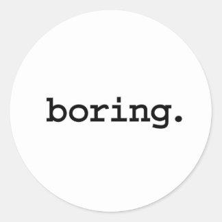 boring. classic round sticker