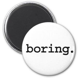 boring. refrigerator magnets