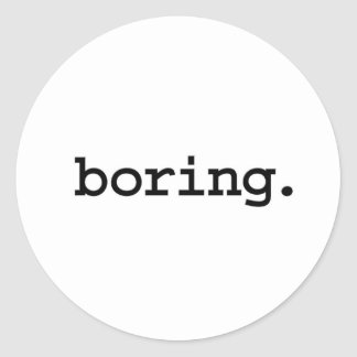 boring. round sticker