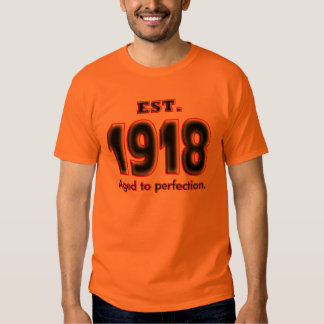 Born 1918 EST. aged to perfection. Tee Shirt