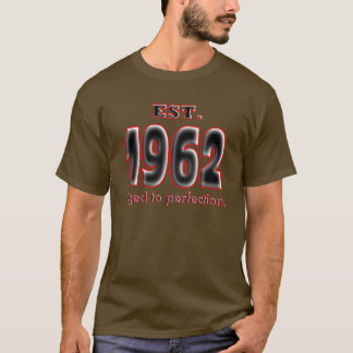 Born 1962 EST. aged to perfection. T-Shirt