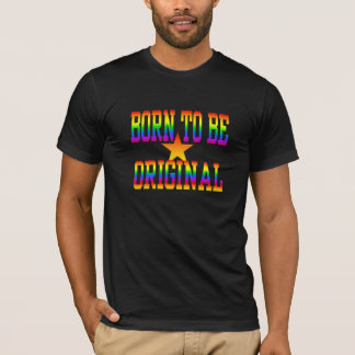 BORN 2 BE ORIGINAL shirt - choose style & color