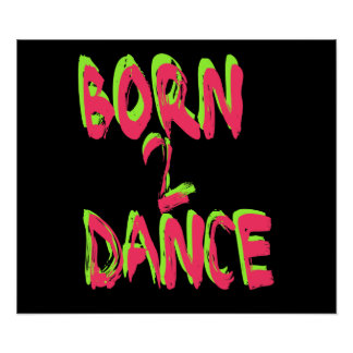 Born 2 Dance Print
