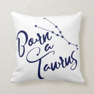 """Born a Taurus"" Zodiac Constellation Pillow"
