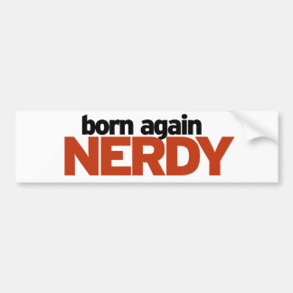 Born again Nerdy Bumper Sticker