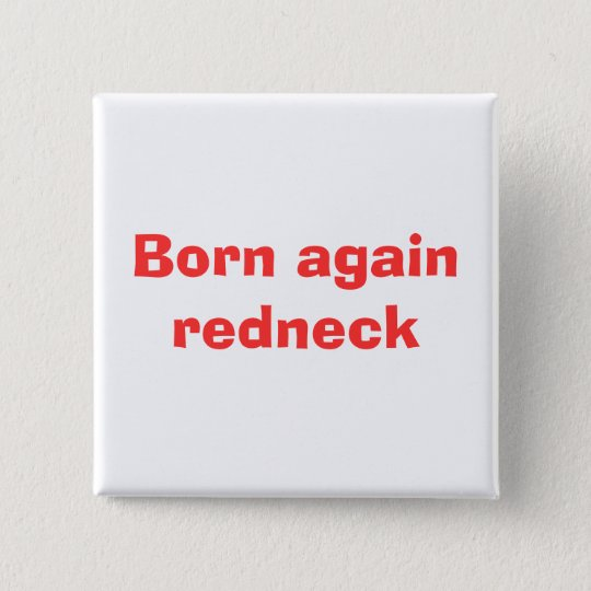 Born again redneck 15 cm square badge