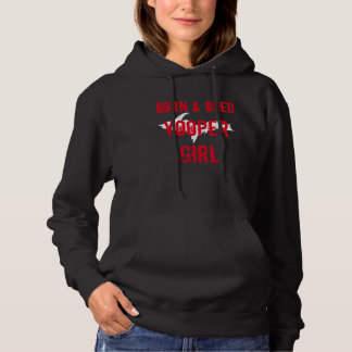 Born and Bred Yooper Girl Hoodie