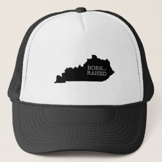Born and Raised in Kentucky Trucker Hat
