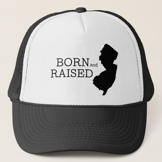 Born and Raised New Jersey Cap