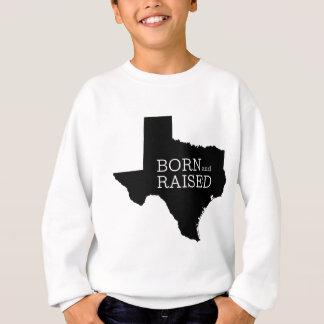 Born and Raised Texas Sweatshirt