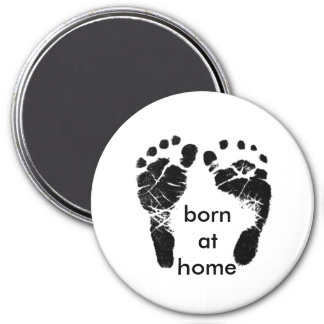 born at home 7.5 cm round magnet