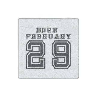 Born February 29 Stone Magnet
