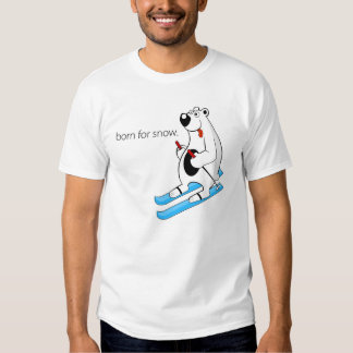 Born for snow t shirt