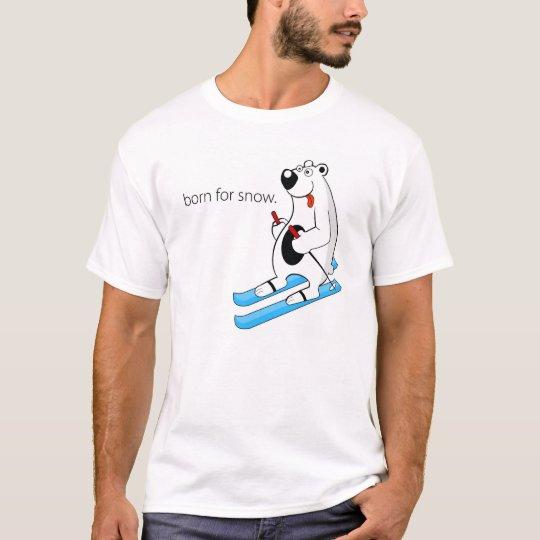 Born for snow T-Shirt