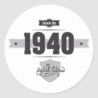 Born in 1940 (Dark&Lightgrey) Round Sticker