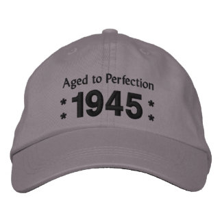Born in 1945 AGED TO PERFECTION 70th Birthday V2D Embroidered Hats