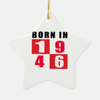 Born In 1946 Birthday Designs Ceramic Star Decoration