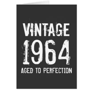 Born in 1964 Aged to perfection greeting card