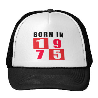 Born In 1975 Birthday Designs Cap