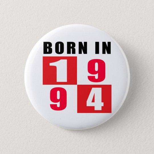 Born In 1994 Birthday Designs 6 Cm Round Badge