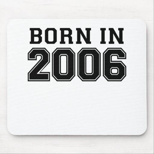 BORN IN 2006.png Mousepad