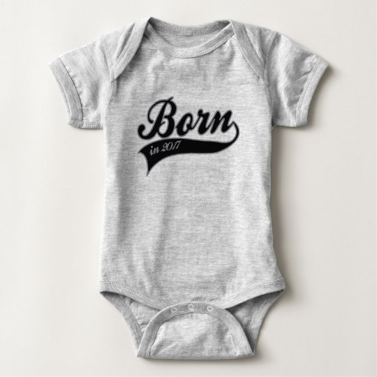 Born in 2017 baby bodysuit