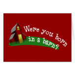 Born in a Barn Quote Greeting Card