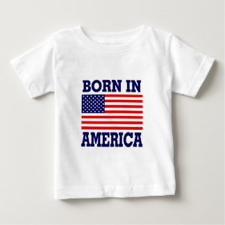 BORN IN AMERICA BABY T-Shirt
