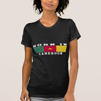 Born In Cameroon T-Shirt
